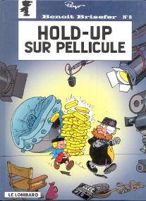 Hold-Up sur Pellicule - (Benoît Brisefer 8)
