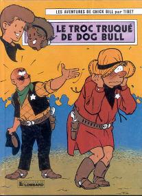 Le Troc Truqué de Dog Bull - (Chick Bill 27)