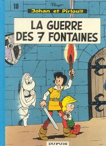 La Guerre des 7 Fontaines - (Johan et Pirlouit 10)
