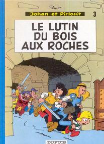 Le Lutin du Bois aux Roches - (Johan et Pirlouit 3)