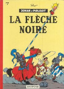 La Flèche Noire - (Johan et Pirlouit 7)