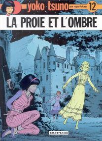 La Proie et l'Ombre - (Yoko Tsuno 12)