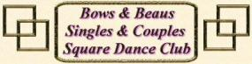 Bows & Beaus Singles and Couples Square Dance Club