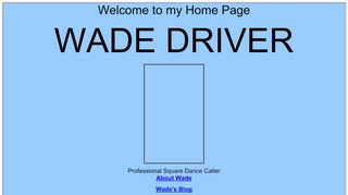 "Web site for ""Wade Driver"""